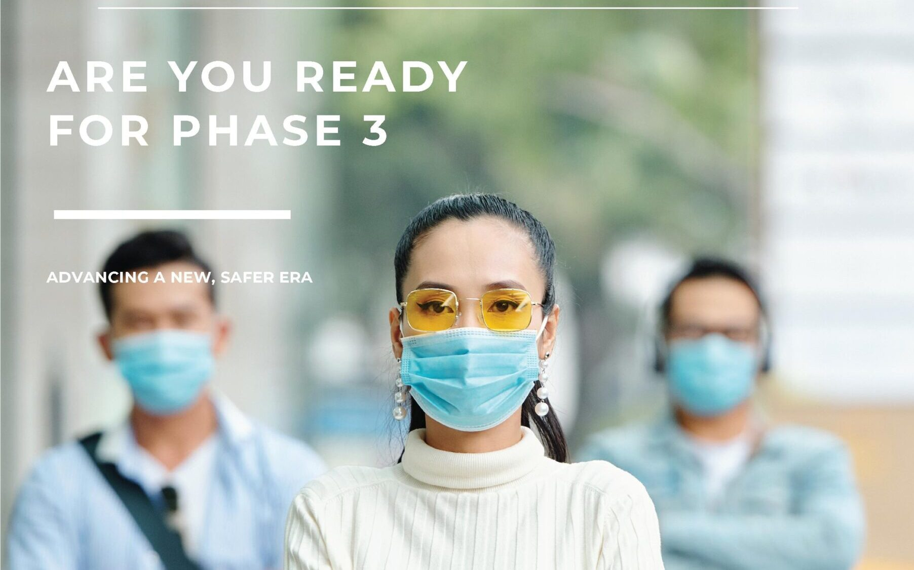 Are you ready for Phase 3?